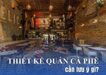 MỘT SỐ LƯU Ý KHI THIẾT KẾ QUÁN CAFE 11